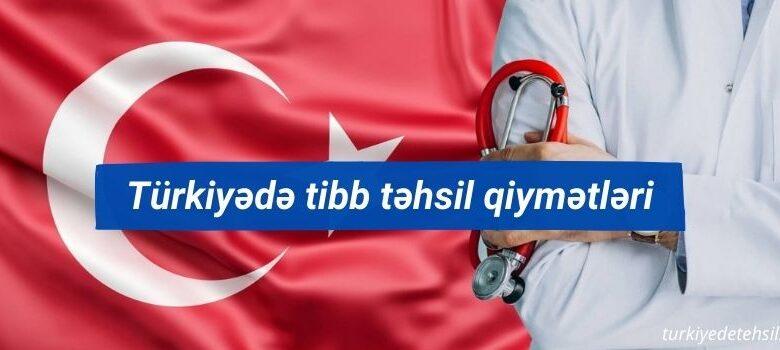 Turkiyede tibb tehsil qiymetleri